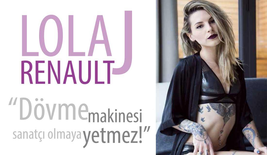 """Lolaj Renault – """"Dövme makinesi sanatçı olmaya yetmez!''"""