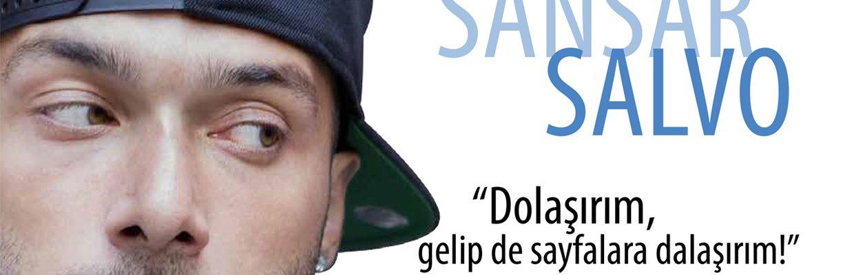 """SANSAR SALVO – """"Dolaşırım, gelip de sayfalara dalaşırım!"""""""